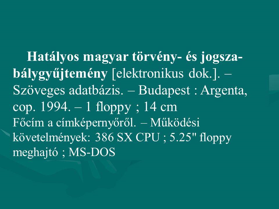 Hatályos magyar törvény- és jogsza-bálygyűjtemény [elektronikus dok. ]